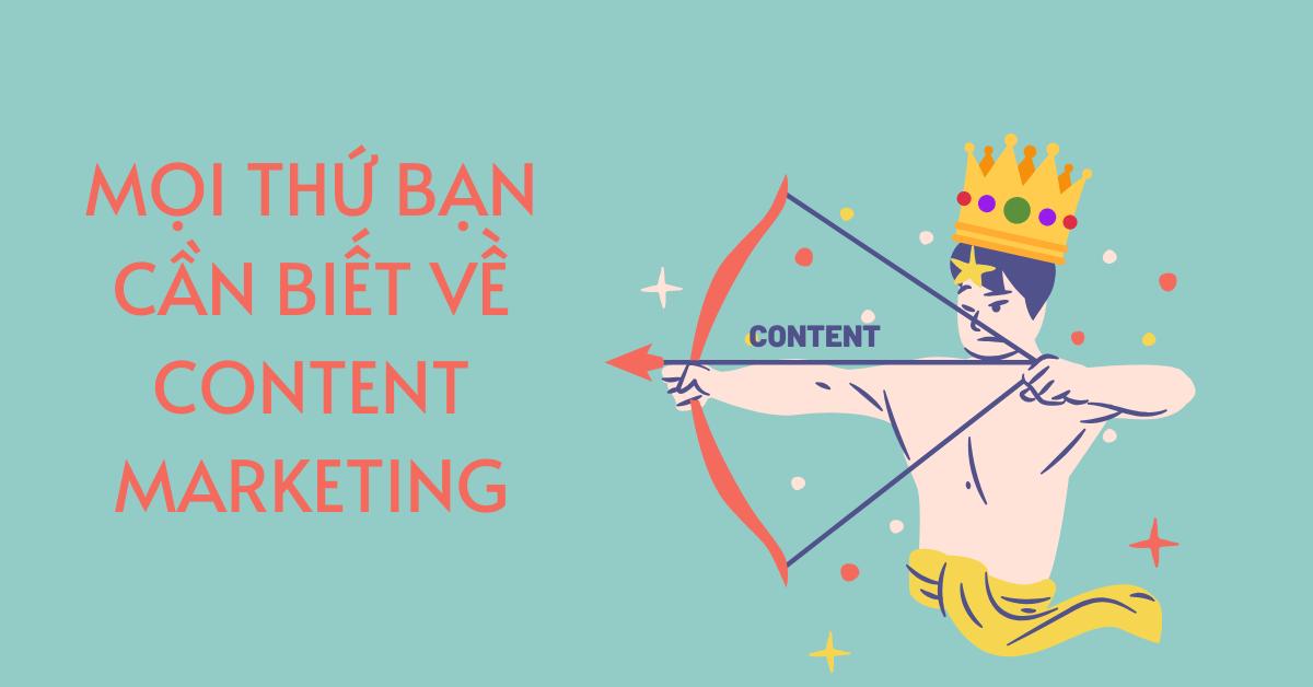 Mọi thứ bạn cần biết về content marketingMọi thứ bạn cần biết về content marketing